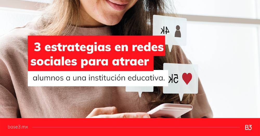 3-estrategias-en-redes-sociales-para-atraer-alumnos-a-una-institución-educativa
